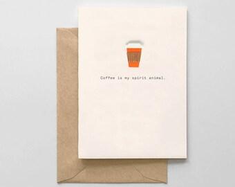Coffee is my spirit animal card