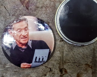 "Pinback or Magnet 2.25"" 58mm Maury Povich You are Not The Father Television Button Fridge Magnet"