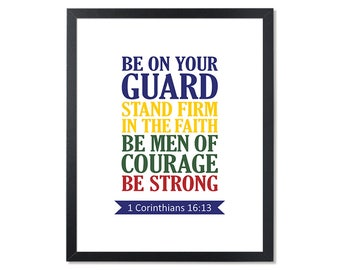 Be on your guard Stand firm in the faith Printable 1 Corinthians 16:13 DOWNLOAD Bible Verse Wall Art Christian print Religious Print Bible