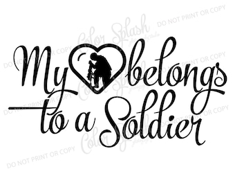 Heart belongs to a solider SVG, Cameo Cut File, Girls clothes Vinyl Cut file
