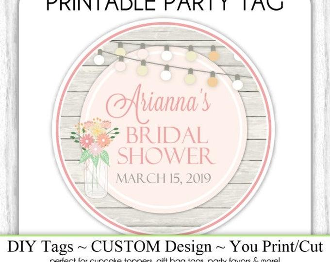 CUSTOM Bridal Shower Tag, Favor, Wedding Shower Printable, Custom Tag, DIY Cupcake Topper, You Print, You Cut