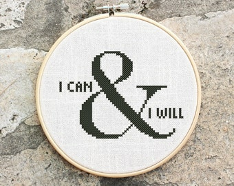 I can and I will - Cross stitch pattern, inspirational quote, embroidery pattern, Pdf PATTERN ONLY (Q002)