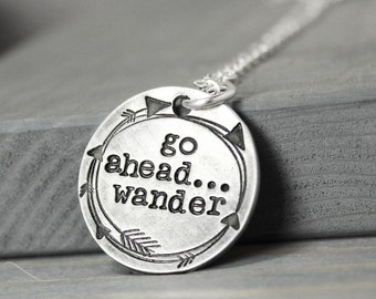Wander Necklace, Pewter Necklace, Hand Stamped Jewelry,Inspiration Necklace, Wanderlust Necklace, Go Ahead Wander, Hand Stamped NEcklace,