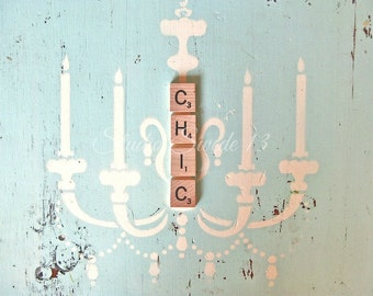 """Shabby Cottage Chic Photo, Chandelier Print, Word Art, Scrabble Letters, Whimsical, Aqua Rustic Decor, Girls Room Art, Cottage Chic- """"Chic"""""""