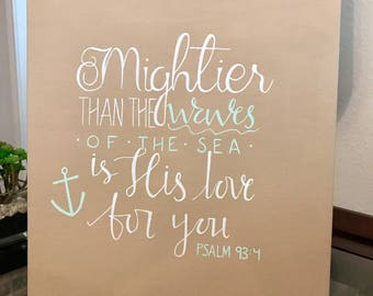 Custom Hand Lettering Canvas Psalm 93:4