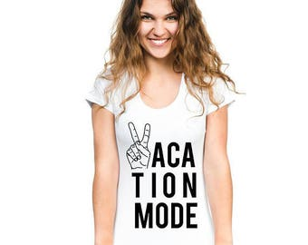 Vacation Mode Tee - Vacation Mode Tshirt- Honeymoon Clothes - Vacay Mode - Vacay Shirt - Vacay -Vacation Shirt - Vacation