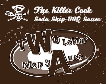 The Killer Cook's Soda Shop BBQ Sauce: tWo letter mop sAuce