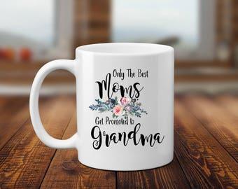 Grandma coffee mug, birth announcement, mug for Mom, Mother's day gift, Funny Coffee mug, quote mug, gift for her, coffee lover gift