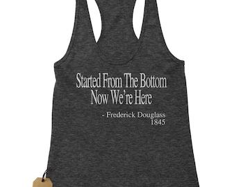 Started From The Bottom Frederick Douglass Racerback Tank Top for Women