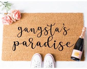 Gangsta Paradise (cursive) Doormat   Funny Doormat   Funny Door Mat   Funny  Doormats   Quote Doormat   Unique Doormat   Funny Mat   Doormat