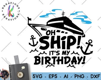 Oh Ship Cruise Ship Birthday svg birthday gift idea svg cruise ship theme svg cut file silhouette cricut studio instant svg eps png dxf