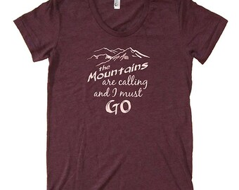 Womens Shirt The Mountains are Calling and I Must Go - Adventure T Shirt - Womens Blend Heather Black or 50/50 Plum - Sizes S, M, L, XL