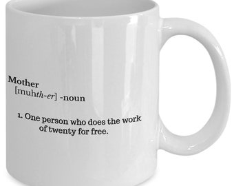 Mother - one person who does the work of twenty - coffee/tea mug (Free Shipping)