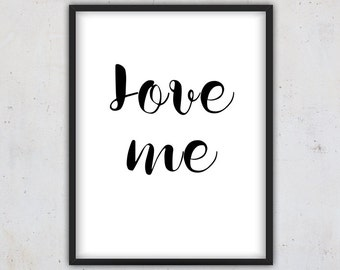Printable Quote, Love Quote Print, Digital Download Love Quote Print, Wall Art, Instant Download Love Quote Poster, Love me Quote, Large Art