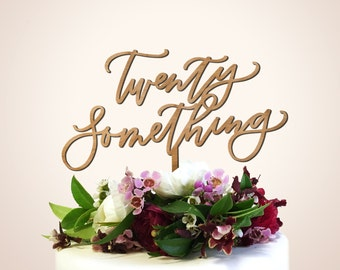 Twenty Something Cake Topper - Laser Cut Calligraphy Cake Topper - Hawaii Calligraphy