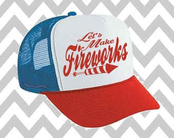 Let's Make Fireworks Trucker Hat Merica Trucker Hat Fourth Of July Hat Snapback Hat 4th of July Hat Independence Day USA Hat Snap Flag Hat