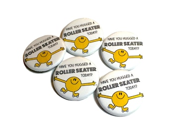 Have You Hugged a Roller Skater Today? Pinback Buttons, Set of 3