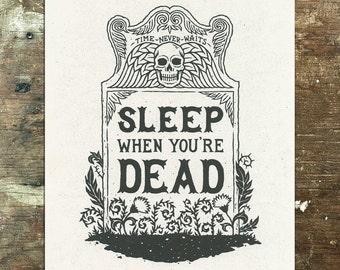 Sleep When You're Dead — Memento Mori Wall Art