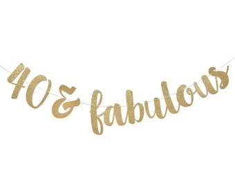 40 and Fabulous | Forty and Fabulous | 40th Birthday Decoration | 40 Birthday | 40th Birthday Banner | 40th Birthday | Party Happy Birthday