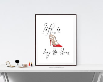 Fashion Poster, Life is short buy the shoes, Typography Poster, Typography Wall Art, Birthday Gift, Digital Download, Christmas Gift