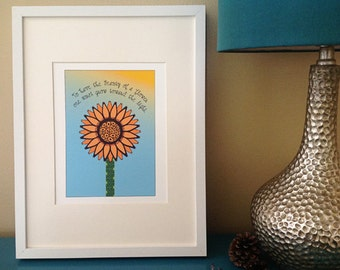 Sunflower illustration typography art print inspirational quote To have the beauty of a flower one must grow toward the light
