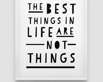 the best things in life are not things print // inspirational print // black and white home decor // inspirational wall decor