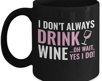 Wine Mug- Wine Coffee Mug - For All Wine Lovers