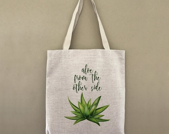 Tote Bag Aloe From The Other Side Hello Custom Customizable Personalized Gift For Her Gift For Him Farmers Market Shopping Bulk