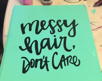"Hand painted ""messy hair dont care"" wooden hanging sign"
