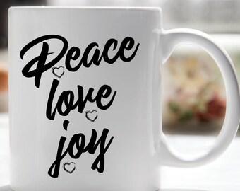 Peace Love Joy Coffee Mug, Inspirational Coffee Mug