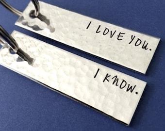 I Love You I Know Keychains - Set of 2 Keychains - Personalized Keychains