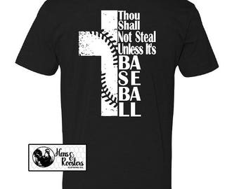 Thou Shall Not Steal Unless It's Baseball Cross Shirt / Baseball Mom T-Shirt / Baseball Dad T-Shirt / Great Gift Idea - (N6210) #1362