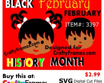ITEM # CF-3397 - Black History Month Girls Boys SVG Cutting Machine File - Instant Download - 2.99