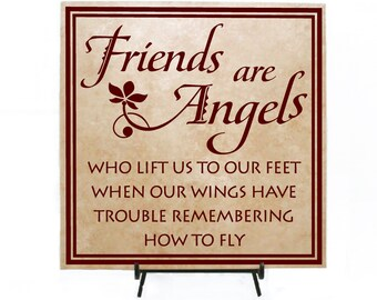 Friends are Angels Sign - Gift for Friends, Friends Saying, Friends Tile, Going away gift, Thank you gift, Co-worker Gift