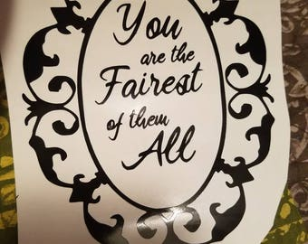 "Disney ""you are the fairest of them all"" decal"