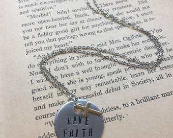 Have Faith - Hand Stamped Necklace or Key Chain