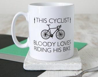 This Cyclist Bloody Loves Riding His Bike   Funny Bike Mug   Cyclist Gift