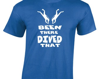 Been There Dived That T-Shirt. Scuba Diver Shirt. Funny Diving Shirt. Gift For Divers. Scuba Gift.