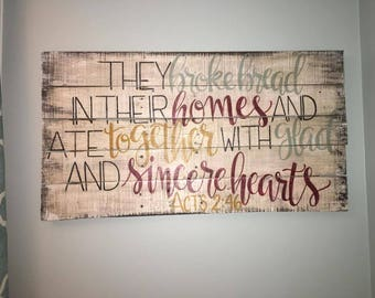 They broke bread and ate together with glad and sincere hearts sign, Vintage wood sign, Acts 2 46 kitchen dining wood sign