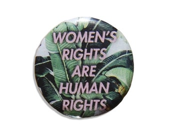 pinback feminist pin button- Women's Rights are Human Rights pin- women's march, best seller, popular wholesale item