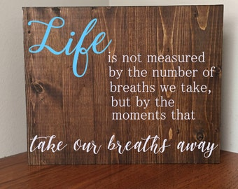 Life Isn't Measured By Quote Sign///Inspirational Quote Sign//Rustic Inspirational Quote//Rustic Sign//Rustic Home Decor//Customized Quotes