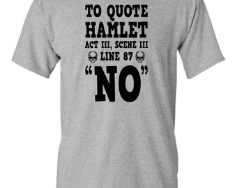 Hamlet Quote Tee Funny William Shakespeare Adult Mens T-shirt