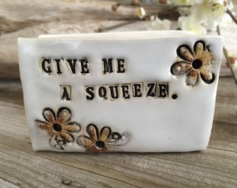 "Kitchen Sponge Holder - ""GIVE ME A SQUEEZE"""