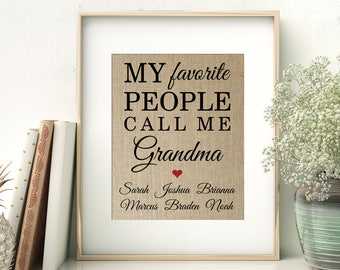 My Favorite People Call Me Grandma with Names of Grandchildren | Gift for Mom Nana Mimi Grandma Grandmother from Kids | Burlap Print