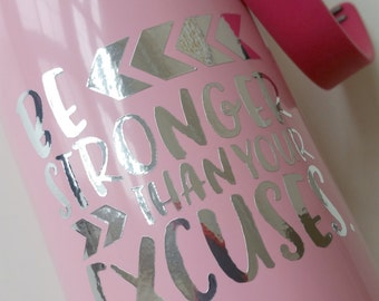 17oz. Stainless Steel Water Bottle//Motivational Water Bottle//Be Stronger Than Your Excuses