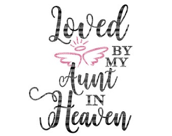 Loved by my Aunt in Heaven SVG Files Silhouette Studio, Cricut Expression, Cricut Design Space, Printable Clipart, Cut Files