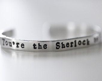 Sherlock Inspired Cuff Bracelet, You're the Sherlock to my Watson, Sherlock Holmes Jewelry, Friendship Bracelet