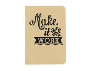 Make it work notebook - Tim Gunn quote - motivational words