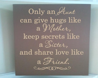 Only An Aunt Can Give Hugs Like A Mother Primitive Wood Sign