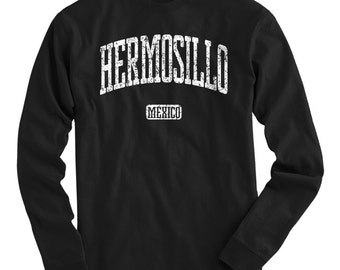 LS Hermosillo Mexico Tee - Long Sleeve T-shirt - Men and Kids - S M L XL 2x 3x 4x - Hermosillo Shirt, Mexican, Sonora - 4 Colors